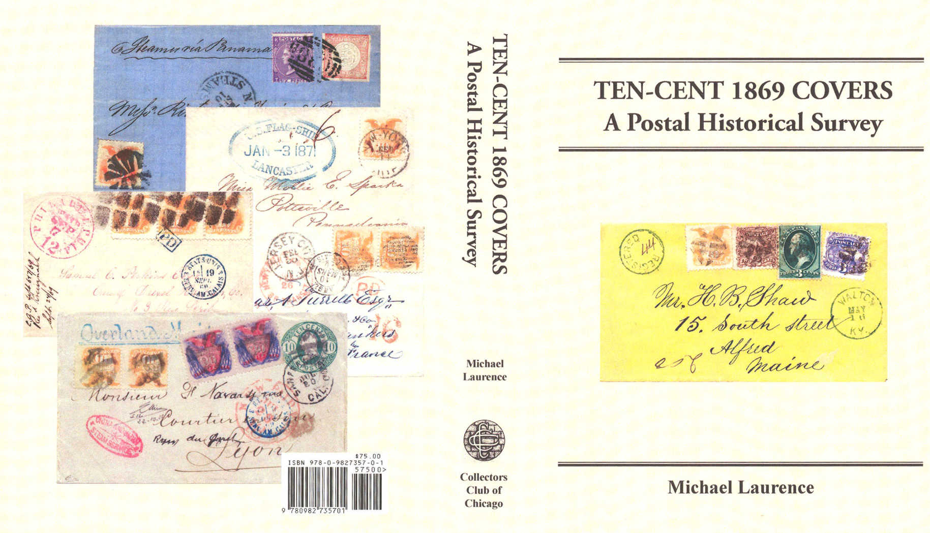 u s postage stamps essays proofs ten cent 1869 covers a postal history survey by michael laurence another exceptional book from the collectors club of chicago a limited edition as