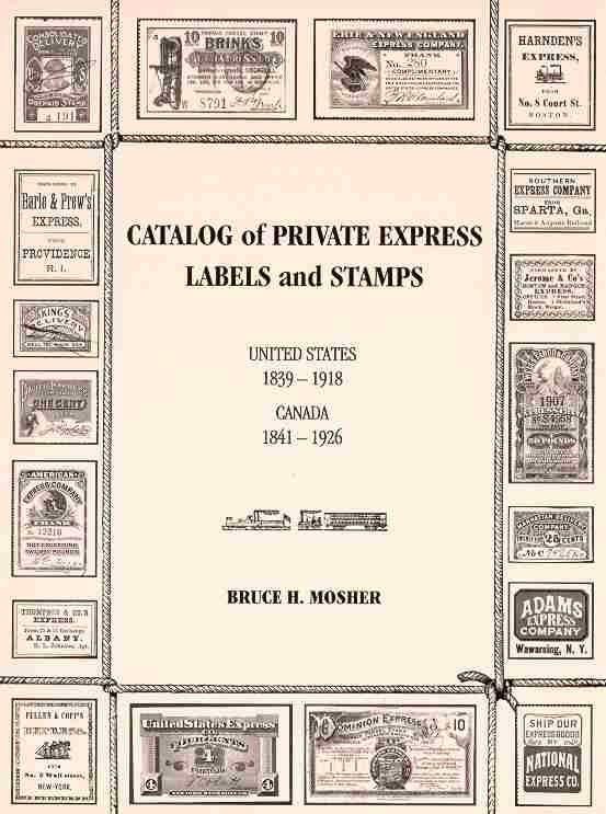 Catalog Of Private Express Labels And Stamps United States 1839 1918 Canada 1841 1926 Mexico 1860